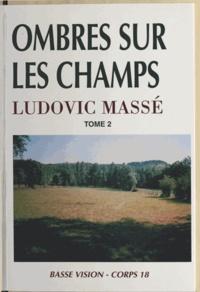 Ludovic Massé - Ombres sur les champs (2).