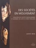 Ludovic Mevel - Des sociétés en mouvement - Evolution des sociétés magdaléniennes et aziliennes des Alpes du Nord françaises.