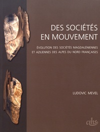 Des sociétés en mouvement - Evolution des sociétés magdaléniennes et aziliennes des Alpes du Nord françaises.pdf
