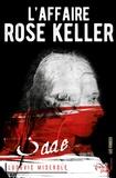 Ludovic Miserole - Les crimes du marquis de Sade Tome 1 : L'affaire Rose Keller.