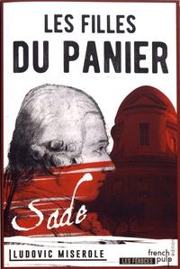 Ludovic Miserole - Les crimes du marquis de Sade Tome 2 : Les filles du panier.