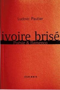 Ludovic Pautier - Ivoire brisée.