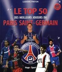 Ludovic Pinton - Le top 50 des es meilleurs joueurs du Paris Saint-Germain. 1 DVD