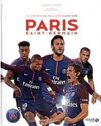 Ludovic Pinton - Paris Saint-Germain - Le livre officiel de la saison 2017-2018.