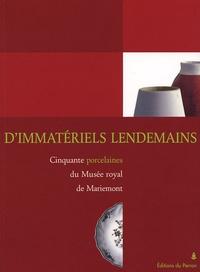 Ludovic Recchia - D'immatériels lendemains - Cinquante porcelaines du Musée royal de Mariemont.