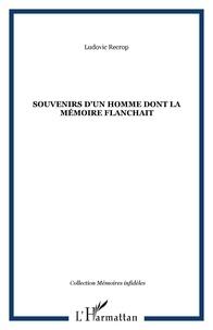 Ludovic Recrop - Souvenirs d'un homme dont la memoire flanchait.