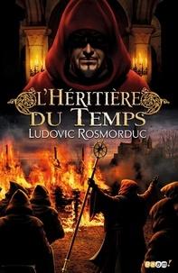 Ludovic Rosmorduc - L'héritière du temps.