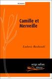 Ludovic Roubaudi - Camille et Merveille, ou l'amour n'a pas de coeur.