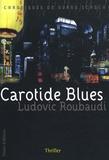 Ludovic Roubaudi - Carotide Blues.