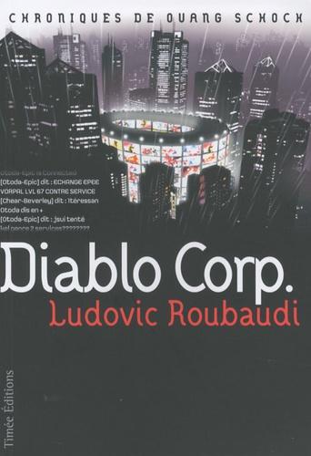 Ludovic Roubaudi - Diablo Corp - Chroniques de Ouang Schock.