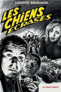 Ludovic Roubaudi - Les Chiens écrasés.