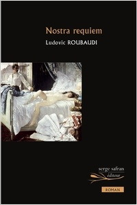 Ludovic Roubaudi - Nostra Requiem.