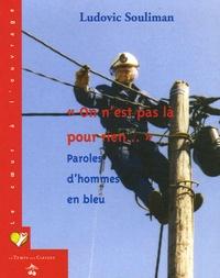 """Ludovic Souliman - """"On n'est pas là pour rien..."""" - Paroles d'hommes en bleu."""