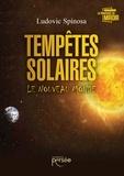 Ludovic Spinosa - Tempêtes solaires - Le Nouveau Monde.
