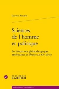 Ludovic Tournès - Sciences de l'homme et politique - Les fondations philanthropiques américaines en France au XXe siècle.