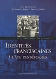 Ludovic Viallet et Frédéric Meyer - Identités franciscaines à l'âge des réformes.