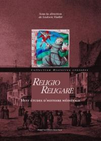 Ludovic Viallet - Religio, religare - Huit études d'histoire médiévale.