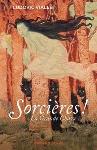 Ludovic Viallet - Sorcières ! - La Grande Chasse.