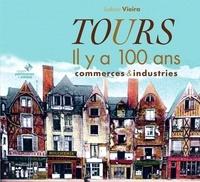 Ludovic Vieira - Tours - Il y a 100 ans en cartes postales anciennes.