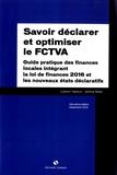 Ludovic Vigreux et Jérôme Bailly - Savoir déclarer et optimiser le FCTVA - Guide pratique des finances locales intégrant la loi de finances 2016 et les nouveaux états déclaratifs.