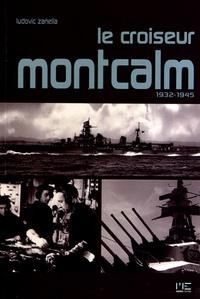 Ludovic Zanella - Le croiseur Montcalm (1932-1945).