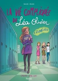 Ludowick Borecki et  Alcante - La vie compliquée de Léa Olivier Tome 2 : Rumeurs.