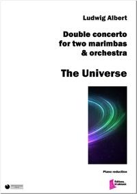 Ludwig Albert - The Universe. Double concerto for two marimbas. - Partition pour deux marimbas et piano.