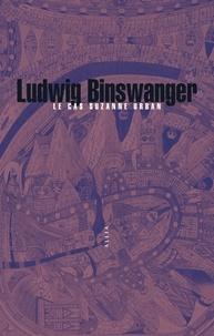 Ludwig Binswanger - Le cas de Suzanne Urban - Etude sur la schizophrénie.