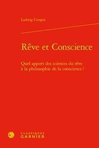 Ludwig Crespin - Rêve et conscience - Quel apport des sciences du rêve à la philosophie de la conscience ?.