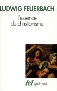 Ludwig Feuerbach - L'essence du christianisme.