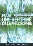 Ludwig Feuerbach - Pour une réforme de la philosophie.