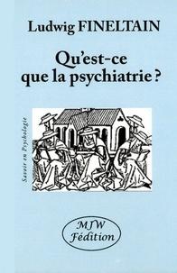 Ludwig Fineltain - Qu'est-ce que la psychiatrie ?.