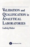Ludwig Huber - Validation and Qualification in Analytical Laboratories.