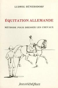 Ludwig Hünersdorf - Equitation allemande - Méthode pour dresser les chevaux.