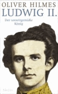Ludwig II. - Der unzeitgemäße König.