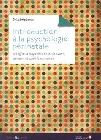 Introduction à la psychologie périnatale - Les effets à long terme de la vie avant, pendant et après la naissance.pdf