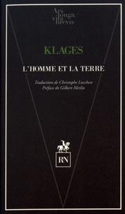 Ludwig Klages - L'homme et la terre.