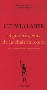 Ludwig Laher - Dégénérescence de la chair du coeur.