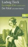 Ludwig Tieck - La coupe d'or et autres contes.