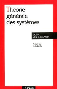 Ludwig von Bertalanffy - Théorie générale des systèmes.