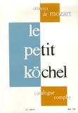 Ludwig von Köechel - Le petit Köechel - Catalogue chronologique et systématique de l'oeuvre musicale complète de Wolfgang-Amadeus Mozart.