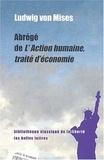Ludwig von Mises - Abrégé de L'action humaine, traité d'économie.
