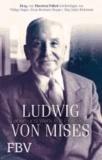 Ludwig von Mises - Leben und Werk für Einsteiger.