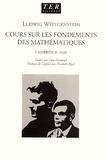 Ludwig Wittgenstein - Cours sur les fondements des mathématiques. - Cambridge, 1939, Edition bilingue français-anglais.