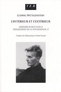 Ludwig Wittgenstein - Derniers écrits sur la philosophie de la psychologie - Tome 2, L'intérieur et l'extérieur.