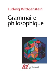 Ludwig Wittgenstein - Grammaire philosophique.