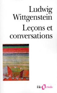 Ludwig Wittgenstein - Leçons et conversations sur l'esthétique, la psychologie et la croyance religieuse. suivies de Conférences sur l'éthique.