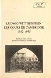 Ludwig Wittgenstein - Les cours de Cambridge (1932-1935).