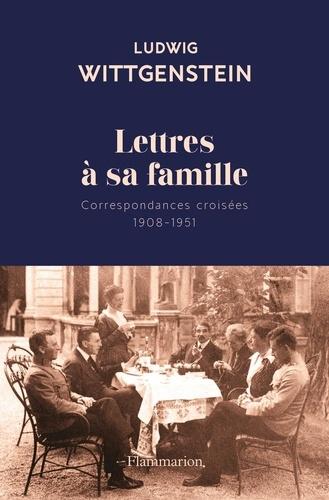 Lettres à sa famille. Correspondances croisées 1908-1951