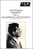 Ludwig Wittgenstein - Remarques sur la philosophie de la psychologie. - Tome 1.